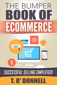 The Bumper Book Of Ecommerce